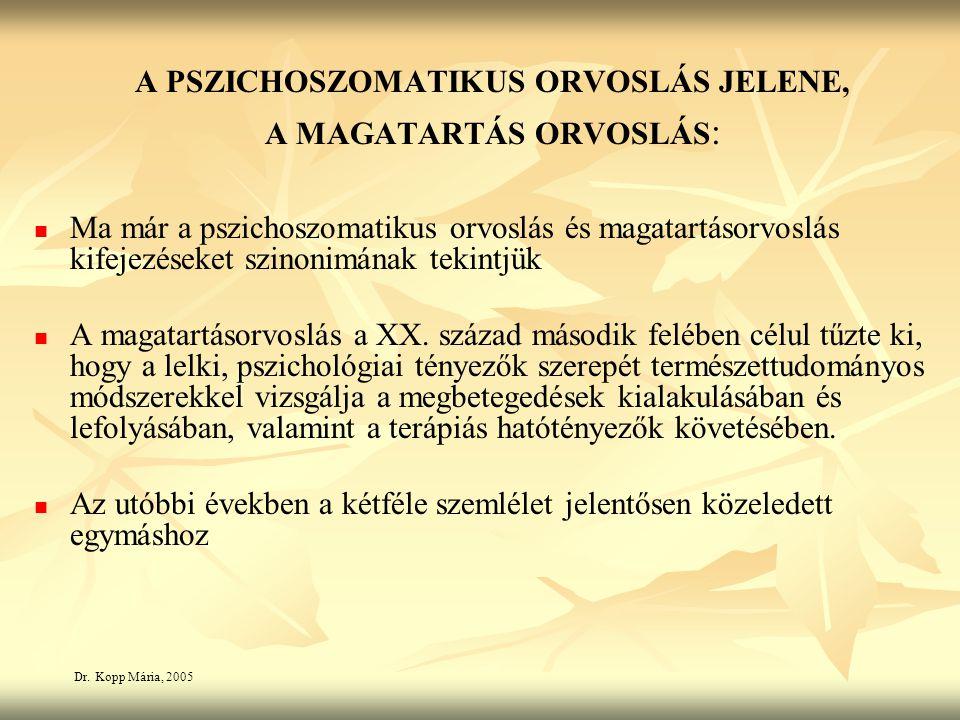 A PSZICHOSZOMATIKUS ORVOSLÁS JELENE, A MAGATARTÁS ORVOSLÁS : Ma már a pszichoszomatikus orvoslás és magatartásorvoslás kifejezéseket szinonimának tekintjük A magatartásorvoslás a XX.
