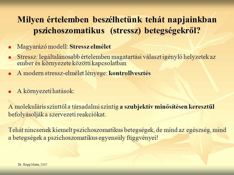 Milyen értelemben beszélhetünk tehát napjainkban pszichoszomatikus (stressz) betegségekről.