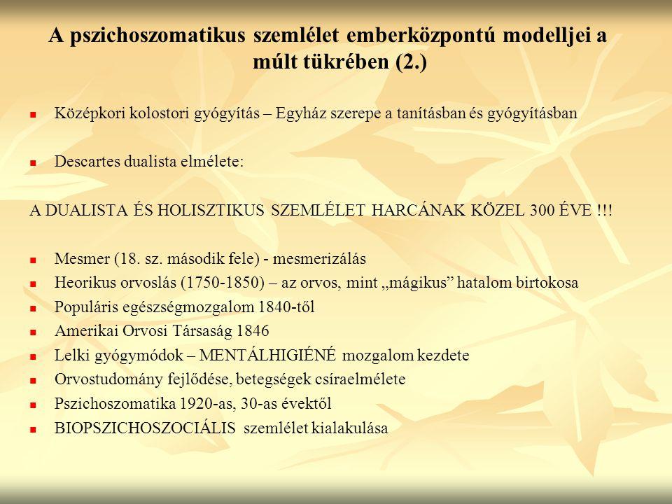 A pszichoszomatikus szemlélet emberközpontú modelljei a múlt tükrében (2.) Középkori kolostori gyógyítás – Egyház szerepe a tanításban és gyógyításban Descartes dualista elmélete: A DUALISTA ÉS HOLISZTIKUS SZEMLÉLET HARCÁNAK KÖZEL 300 ÉVE !!.
