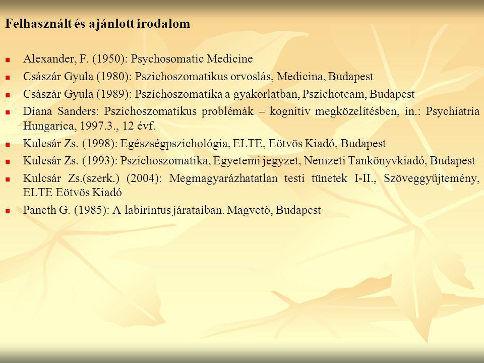 Felhasznált és ajánlott irodalom Alexander, F.