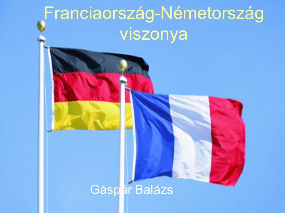 Franciaország-Németország viszonya Gáspár Balázs