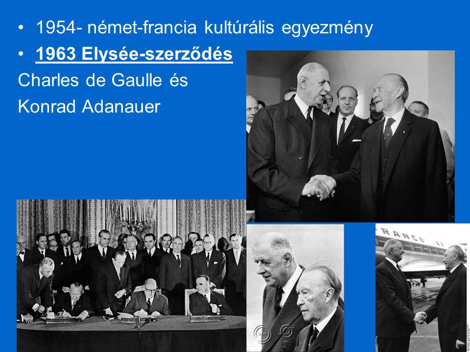 1954- német-francia kultúrális egyezmény 1963 Elysée-szerződés Charles de Gaulle és Konrad Adanauer