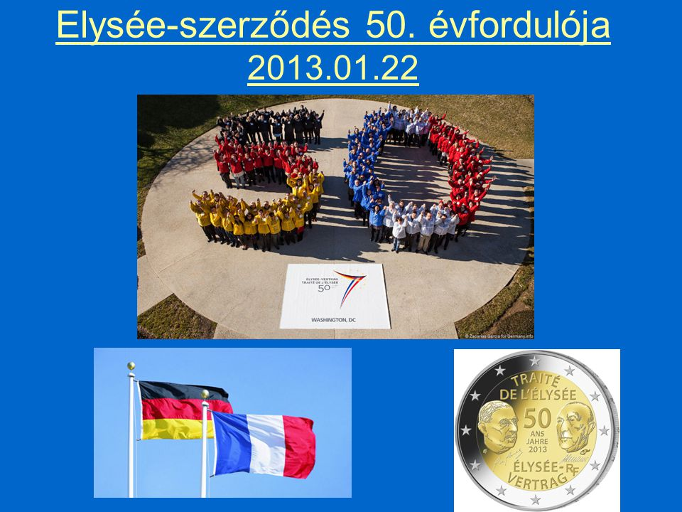 Elysée-szerződés 50. évfordulója 2013.01.22
