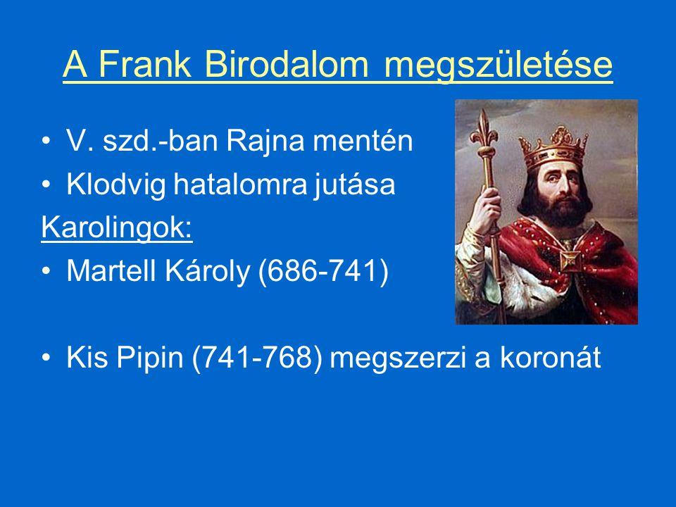 Nagy Károly (768-814) Hódítások – Hatalma Bizáncéval vetekedett 800 – császár