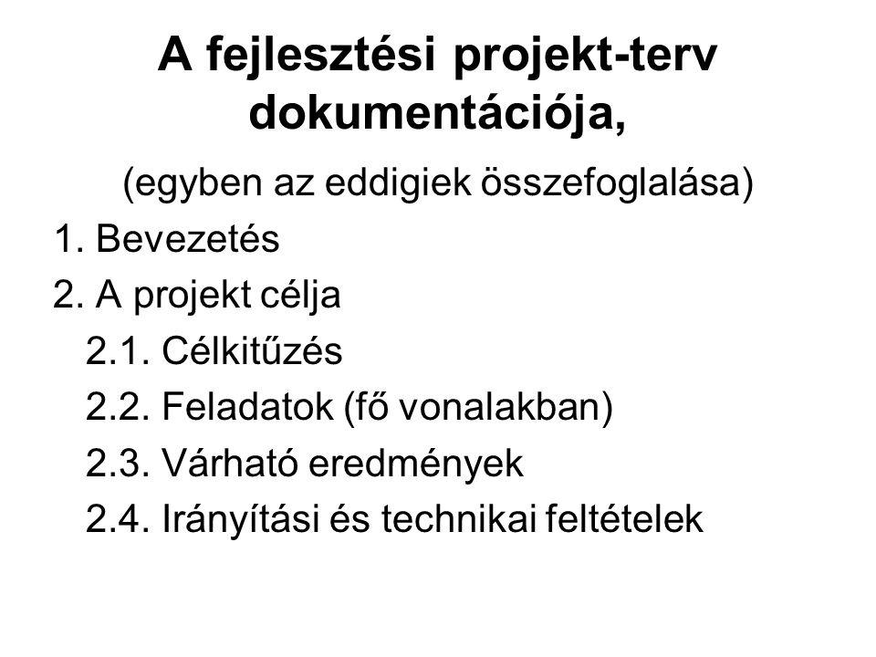 A fejlesztési projekt-terv dokumentációja, (egyben az eddigiek összefoglalása) 1. Bevezetés 2. A projekt célja 2.1. Célkitűzés 2.2. Feladatok (fő vona