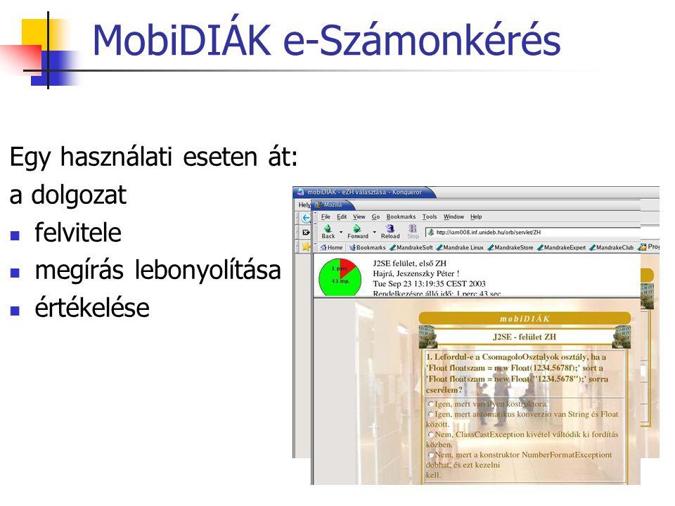 MobiDIÁK e-Számonkérés Egy használati eseten át: a dolgozat felvitele megírás lebonyolítása értékelése