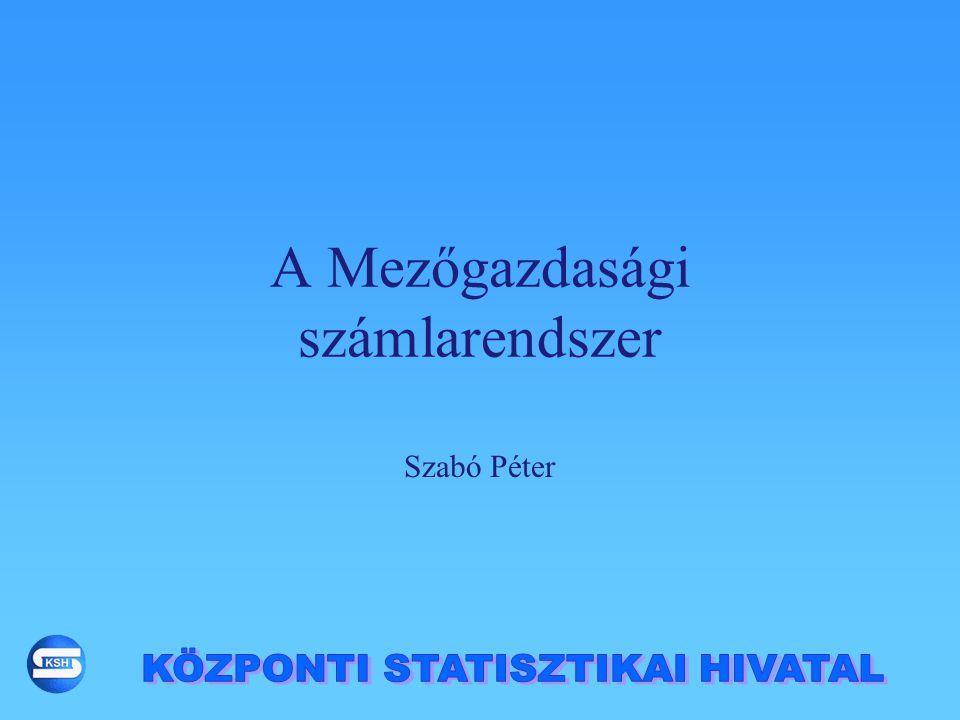A Mezőgazdasági számlarendszer Szabó Péter