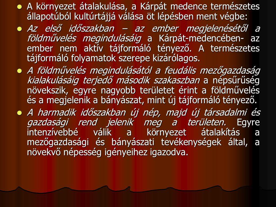 A negyedik fontos időszak a török-kortól a nagy folyamszabályozási munkák kezdetéig, a XVI.