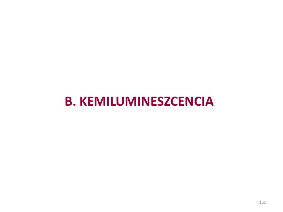 160 B. KEMILUMINESZCENCIA