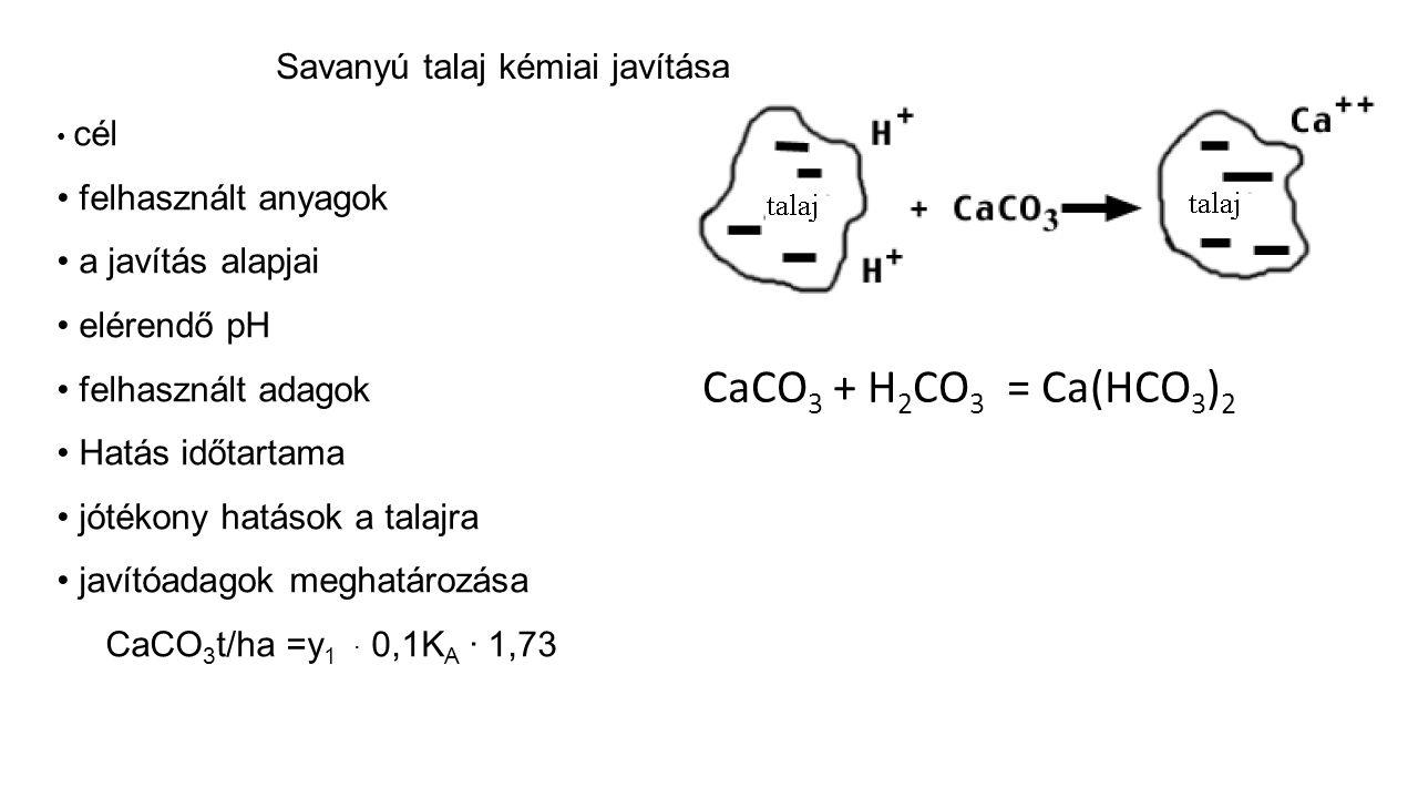 Lúgos talaj kémiai javítása szikességet okozó ion, vegyület szikes talaj tulajdonságai cél felhasznált anyag a javítás alapjai javítóadagok a javítás feltételei Na 2 CO 3 + CaSO 4 = Na 2 SO 4 + CaCO 3