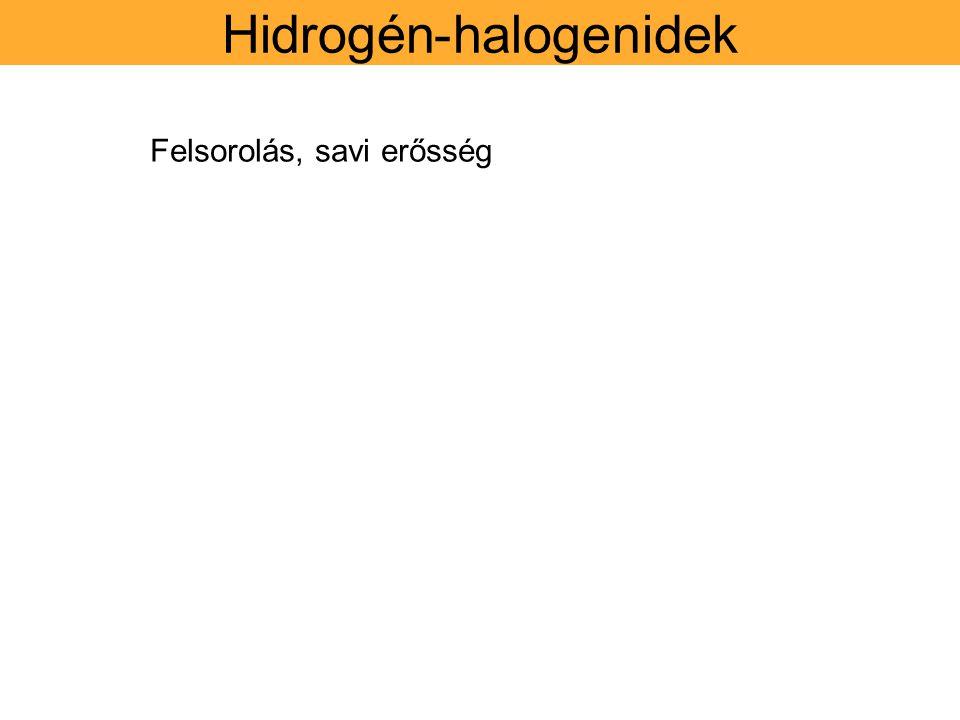 Hidrogén-halogenidek Felsorolás, savi erősség