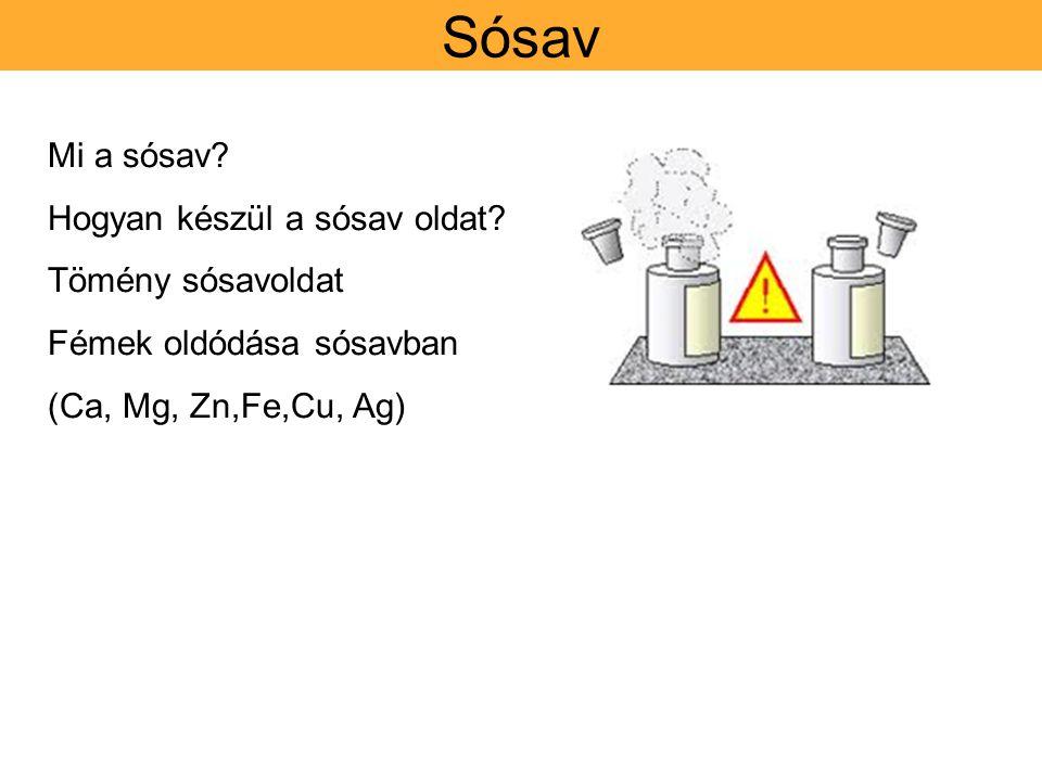 Sósav Mi a sósav.Hogyan készül a sósav oldat.