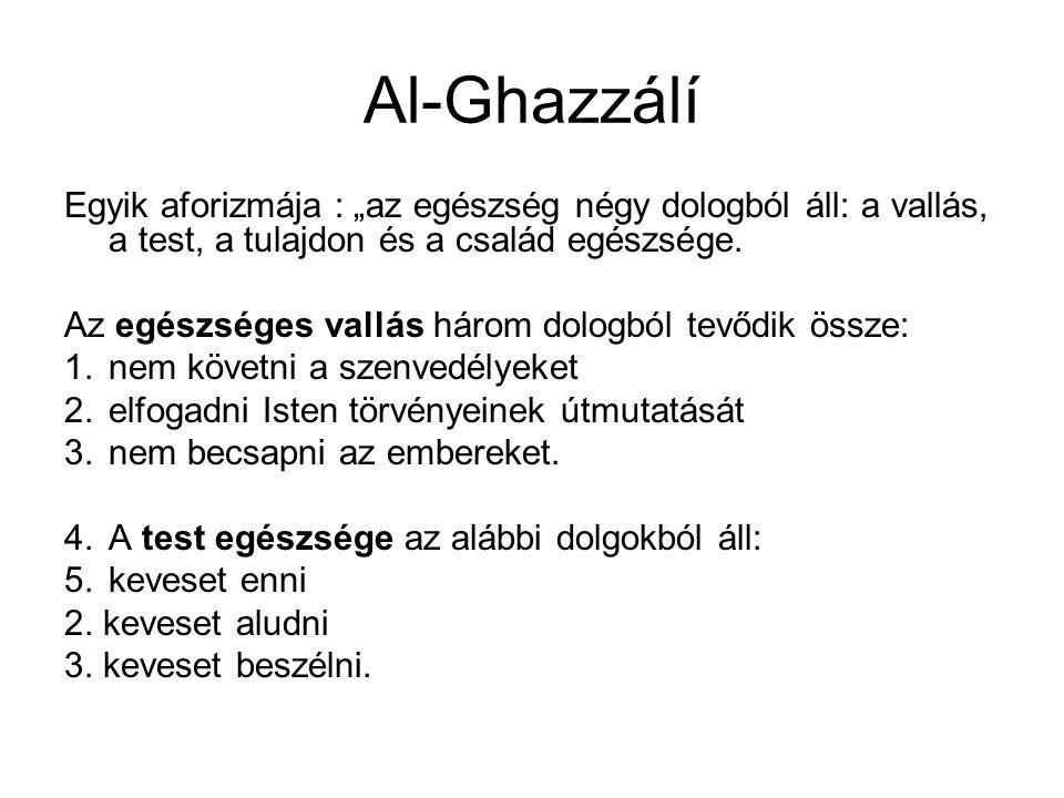 """Al-Ghazzálí Egyik aforizmája : """"az egészség négy dologból áll: a vallás, a test, a tulajdon és a család egészsége."""