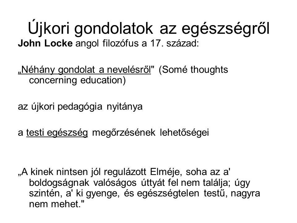 Újkori gondolatok az egészségről John Locke angol filozófus a 17.