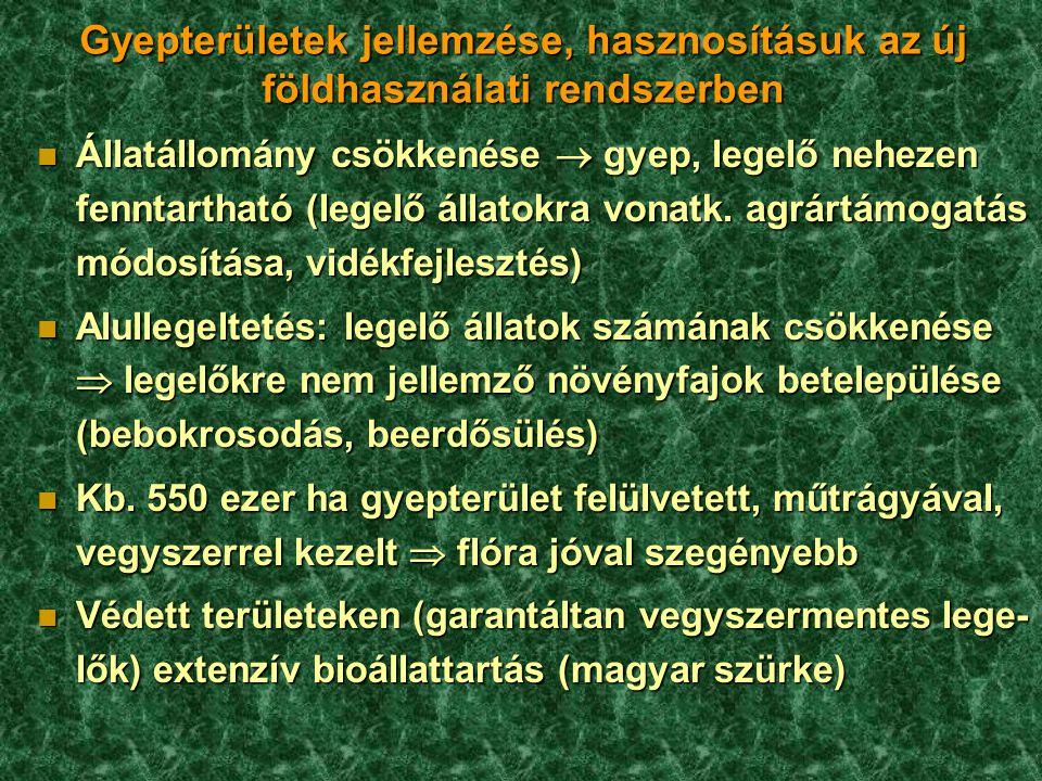 n Állatállomány csökkenése  gyep, legelő nehezen fenntartható (legelő állatokra vonatk. agrártámogatás módosítása, vidékfejlesztés) n Alullegeltetés: