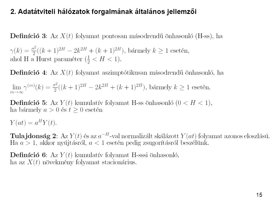 15 2. Adatátviteli hálózatok forgalmának általános jellemzői