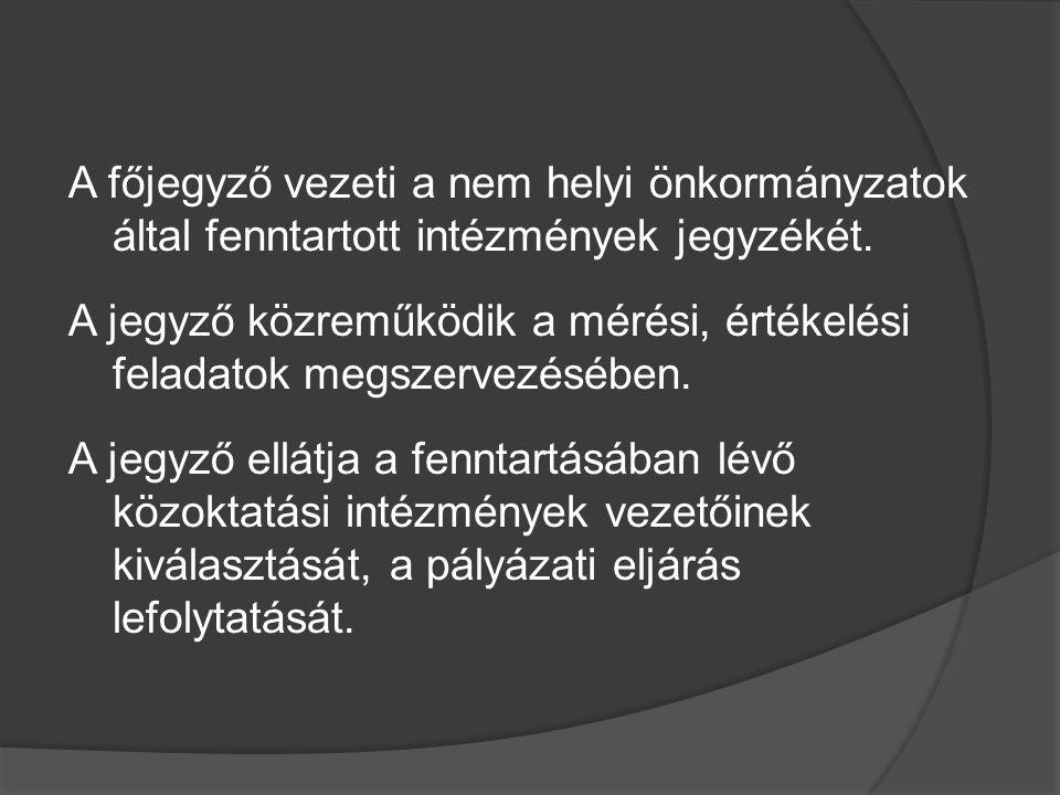 A főjegyző vezeti a nem helyi önkormányzatok által fenntartott intézmények jegyzékét.