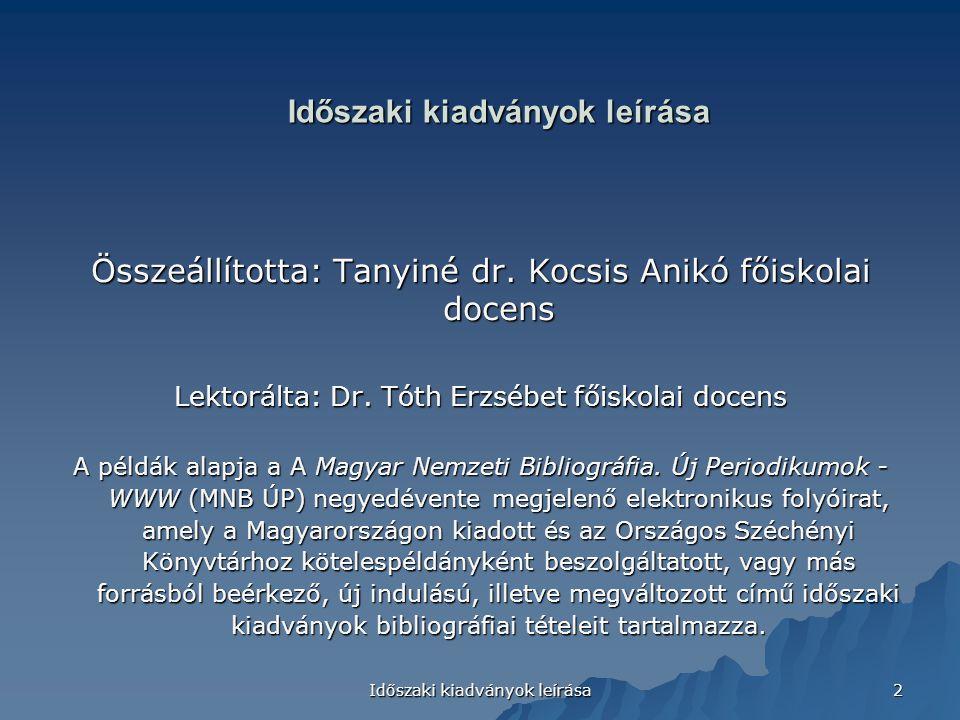 Időszaki kiadványok leírása 2 Összeállította: Tanyiné dr.