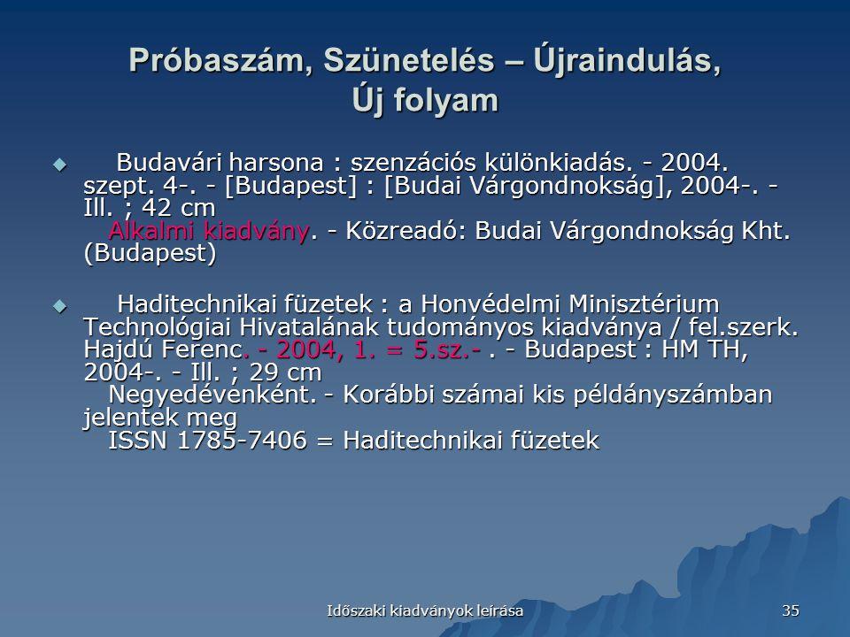 Időszaki kiadványok leírása 35 Próbaszám, Szünetelés – Újraindulás, Új folyam  Budavári harsona : szenzációs különkiadás.