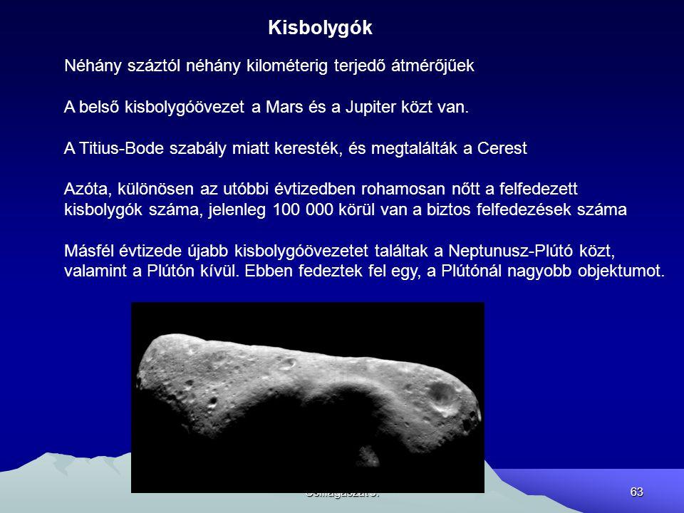 Csillagászat 3.63 Kisbolygók Néhány száztól néhány kilométerig terjedő átmérőjűek A belső kisbolygóövezet a Mars és a Jupiter közt van. A Titius-Bode