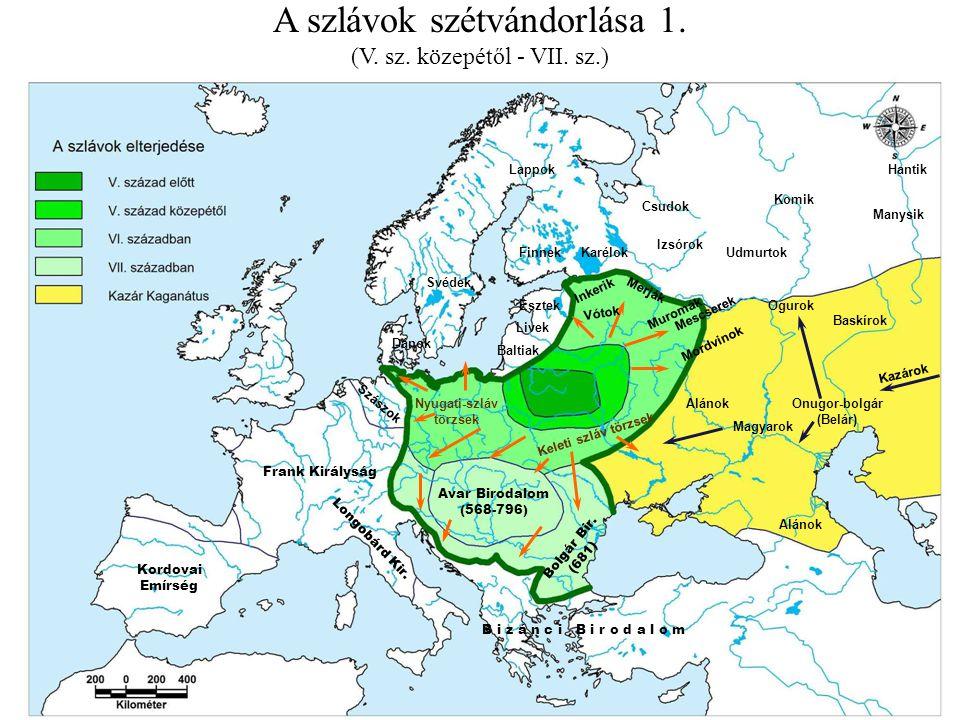 Avar Birodalom (568-796) Frank Királyság Kordovai Emírség Longobárd Kir. B i z á n c i B i r o d a l o m Szászok Dánok Svédek Lappok Finnek Baltiak Li