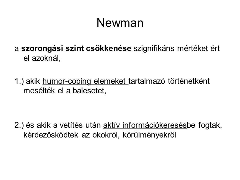 Newman a szorongási szint csökkenése szignifikáns mértéket ért el azoknál, 1.) akik humor-coping elemeket tartalmazó történetként mesélték el a balese