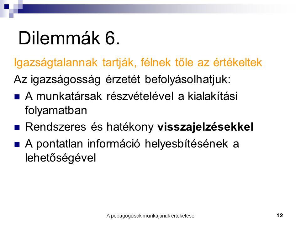 A pedagógusok munkájának értékelése12 Dilemmák 6.