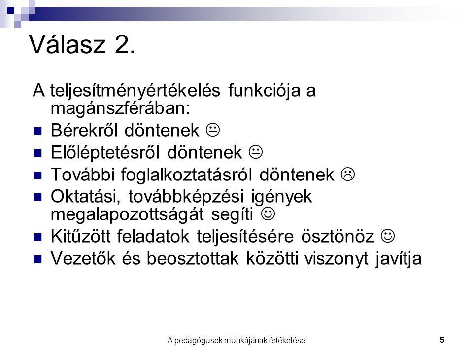 A pedagógusok munkájának értékelése5 Válasz 2.