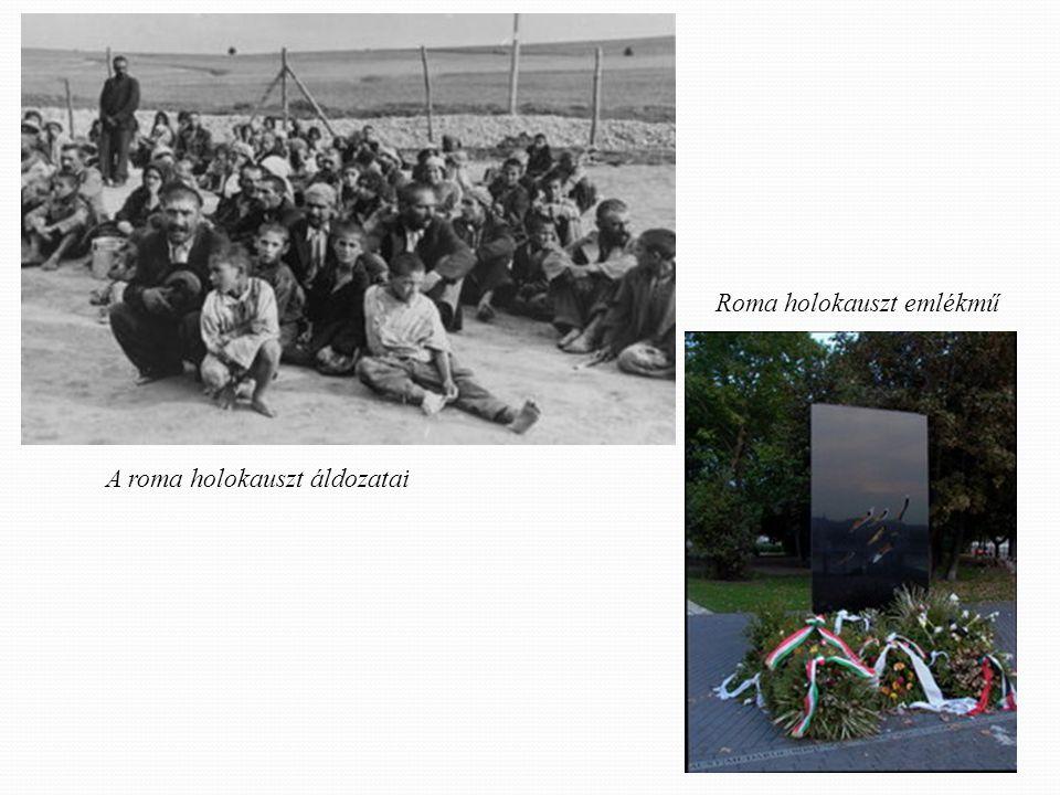 A roma holokauszt áldozatai Roma holokauszt emlékmű