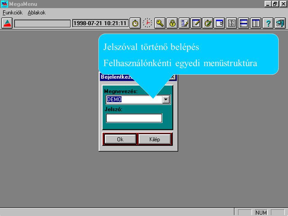 Menüpontok Bármilyen irodai szoftver indítható Felhasználónként 250 funkció definiálható.