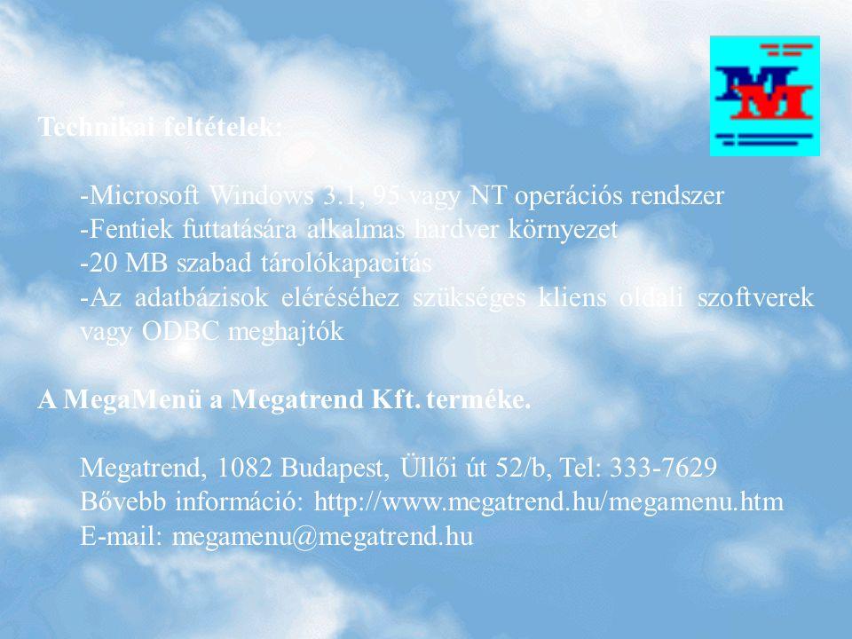Záró kép Technikai feltételek: - -Microsoft Windows 3.1, 95 vagy NT operációs rendszer - -Fentiek futtatására alkalmas hardver környezet - -20 MB szab