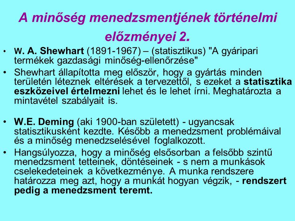 A minőség menedzsmentjének történelmi előzményei 2. W. A. Shewhart (1891-1967) – (statisztikus)