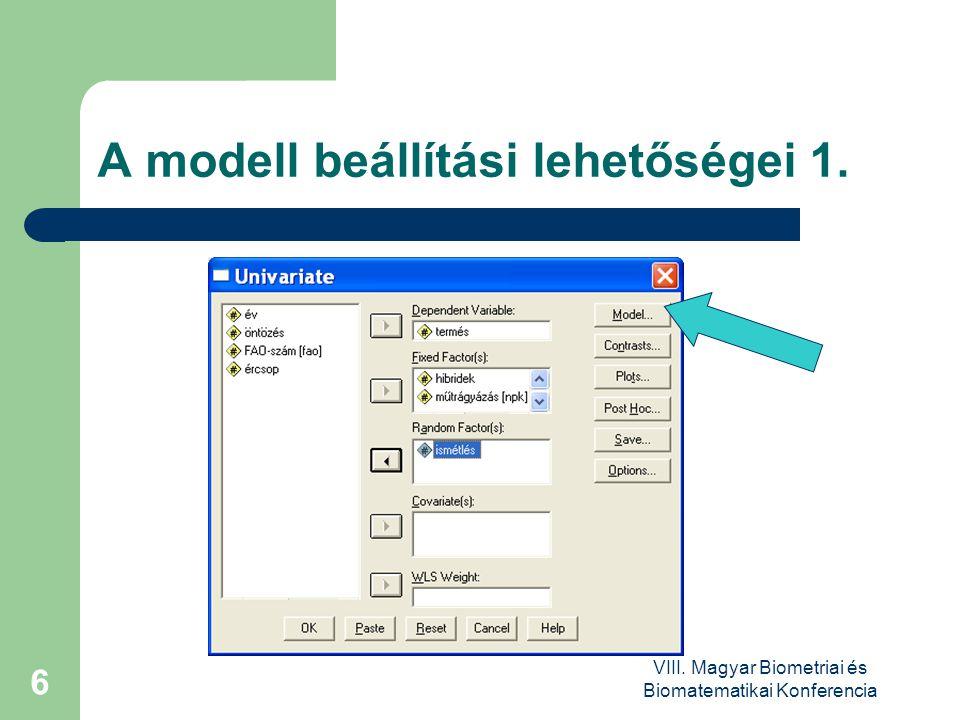 VIII. Magyar Biometriai és Biomatematikai Konferencia 6 A modell beállítási lehetőségei 1.