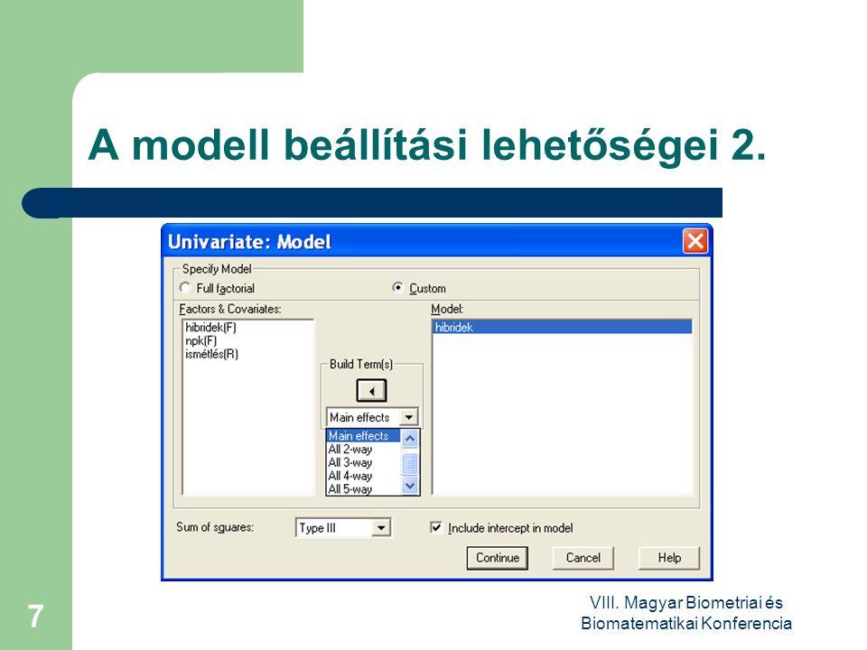 VIII. Magyar Biometriai és Biomatematikai Konferencia 7 A modell beállítási lehetőségei 2.