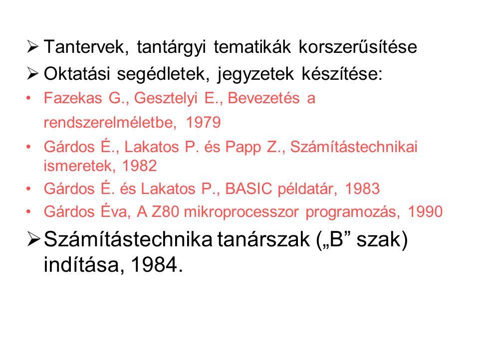  Tantervek, tantárgyi tematikák korszerűsítése  Oktatási segédletek, jegyzetek készítése: Fazekas G., Gesztelyi E., Bevezetés a rendszerelméletbe, 1
