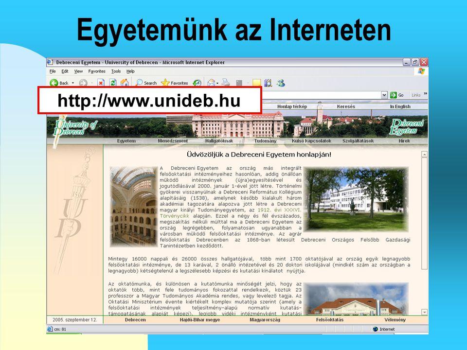 Egyetemünk az Interneten http://www.unideb.hu
