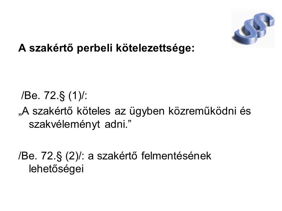 A szakértő jogai /Be.72.§ (3) és Pp.