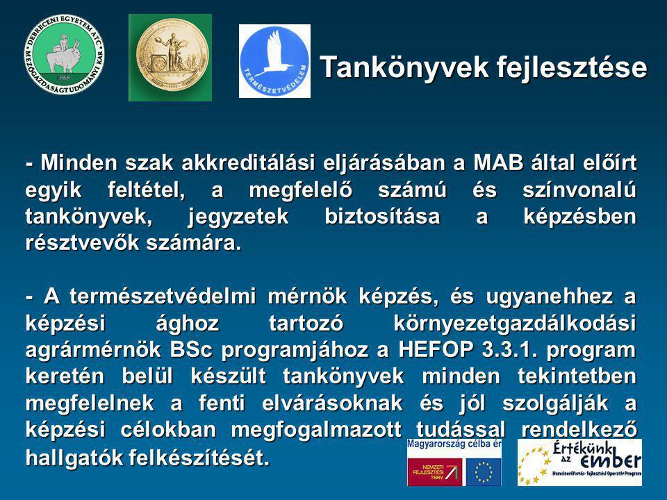 - Minden szak akkreditálási eljárásában a MAB által előírt egyik feltétel, a megfelelő számú és színvonalú tankönyvek, jegyzetek biztosítása a képzésb