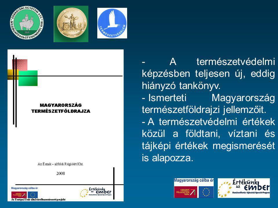 -A természetvédelmi képzésben teljesen új, eddig hiányzó tankönyv. - Ismerteti Magyarország természetföldrajzi jellemzőit. - A természetvédelmi értéke