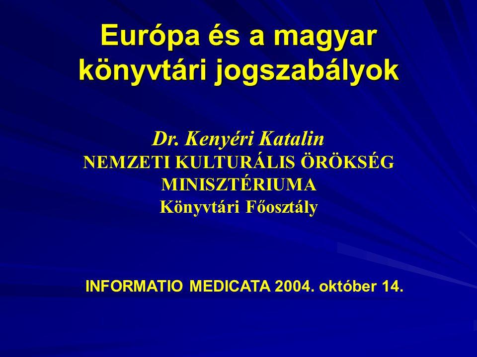 Európa és a magyar könyvtári jogszabályok Dr.
