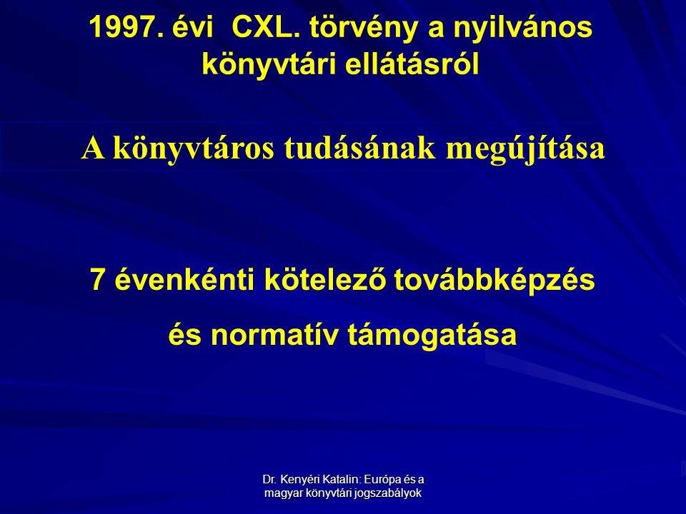 Dr.Kenyéri Katalin: Európa és a magyar könyvtári jogszabályok 1997.