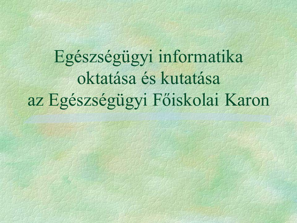 Egészségügyi informatika oktatása és kutatása az Egészségügyi Főiskolai Karon