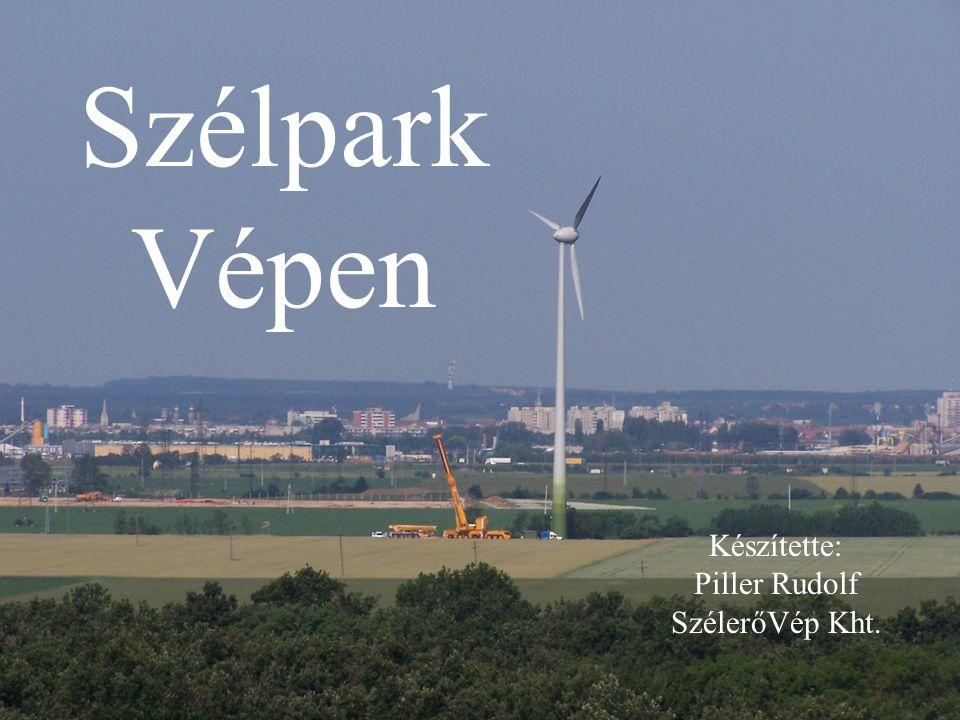 Szélpark Vépen Készítette: Piller Rudolf SzélerőVép Kht.