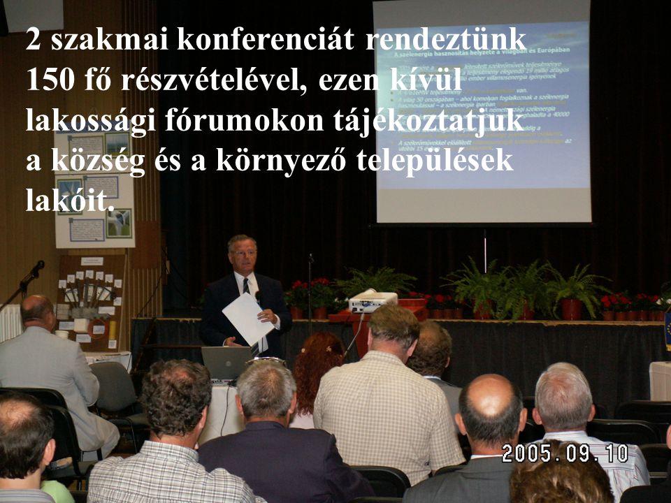 A II. és III. ütem megvalósítása 2 szakmai konferenciát rendeztünk 150 fő részvételével, ezen kívül lakossági fórumokon tájékoztatjuk a község és a kö