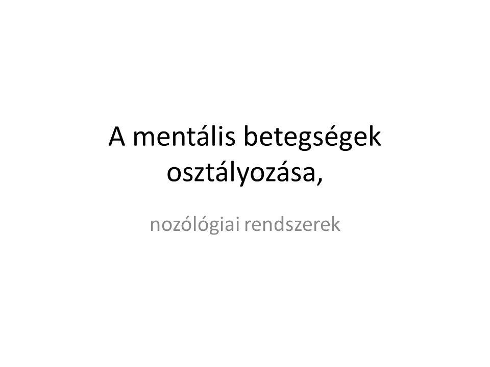 A mentális betegségek osztályozása, nozólógiai rendszerek