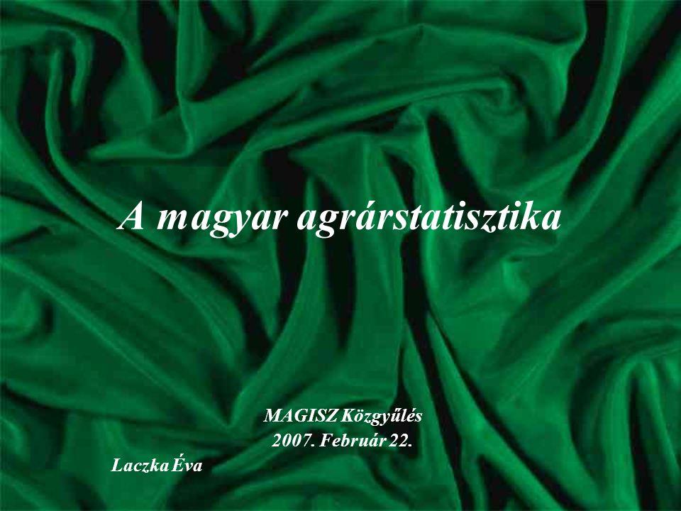 A magyar agrárstatisztika múltja 1871 – 1919 ~ az adatgyűjtések kialakítása 1919 – 1949 ~ változatlan adatgyűjtések, módszertani újdonságok 1949 – 1972 ~ új adatgyűjtési rendszer 1972 – 2000 ~ a cenzusok rendszeressé válása 2000-től napjainkig ~ az EU harmonizáció