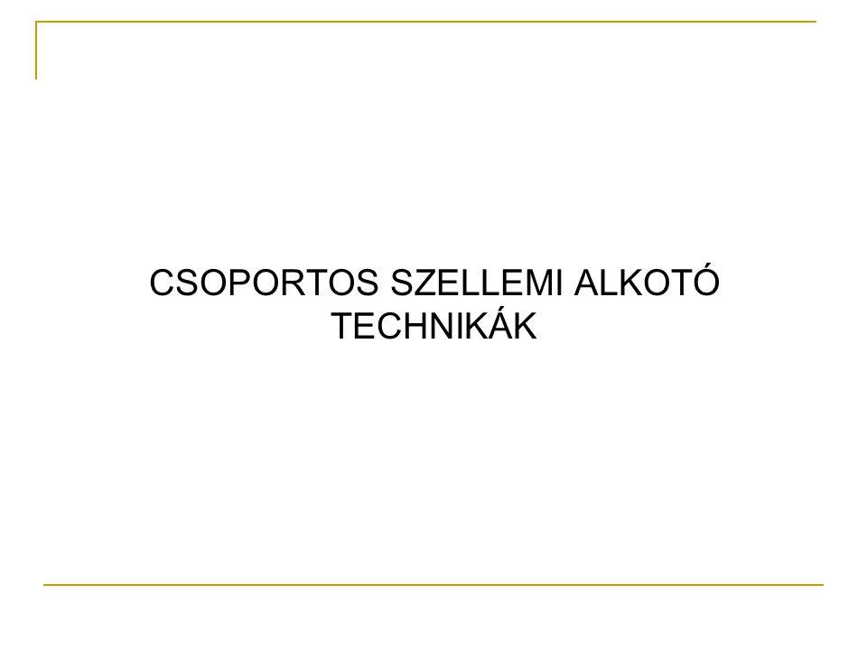 CSOPORTOS SZELLEMI ALKOTÓ TECHNIKÁK