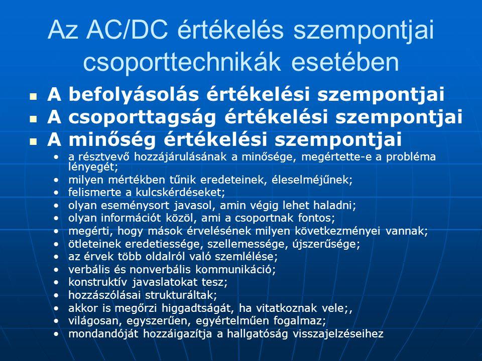 Az AC/DC értékelés szempontjai csoporttechnikák esetében A befolyásolás értékelési szempontjai A csoporttagság értékelési szempontjai A minőség értéke