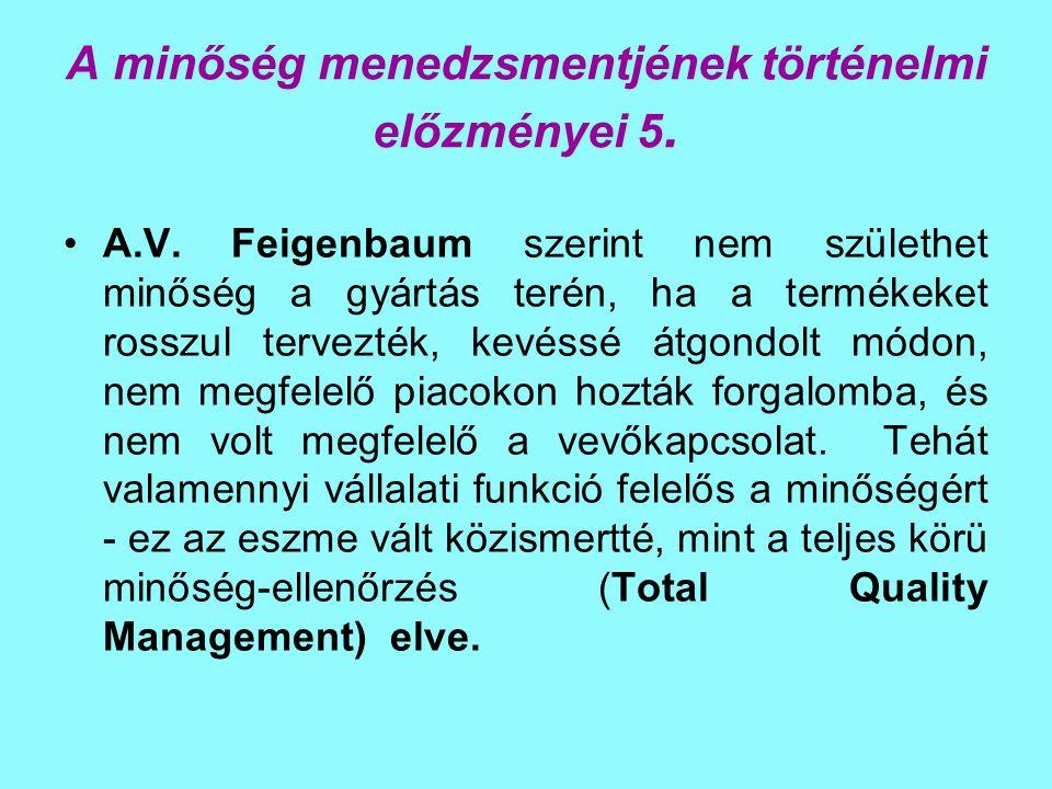 A minőségkoncepciók fejlődése A minőség öt megközelítésmódja (D.Garvin): Transzcendens megközelítés: a minőséget nem lehet definiálni, azt az ember csak akkor ismeri fel, ha látja; Termék alapú megközelítés: a minőség meghatározott tulajdonság jelenléte, vagy hiánya; Termelés alapú megközelítés: a minőség egy adott termék vagy szolgáltatás megfelelése előre meghatározott kívánalmaknak; Felhasználói alapú megközelítés: a minőség a vevők igényeinek, elvárásainak a kielégítése; Érték alapú megközelítés: elfogadható költségért meghatározott tulajdonságokat;