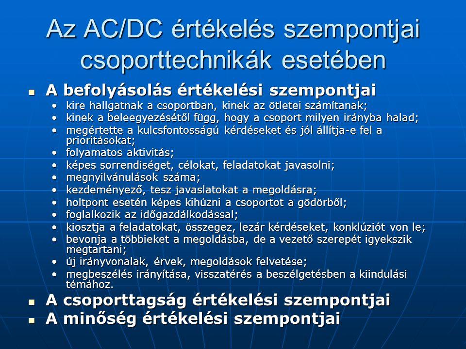 Az AC/DC értékelés szempontjai csoporttechnikák esetében A befolyásolás értékelési szempontjai A befolyásolás értékelési szempontjai kire hallgatnak a